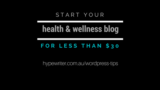 Start your Health & Wellness Blog for less than $30
